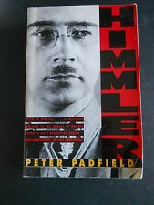 HIMMLER BY PETER PADFIELD, WWII HEINRICH HIMMLER NAZI GERMANY
