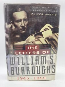 The Letters of William S. Burroughs Vol. 1 : 1945-1959 by William S. Burroughs