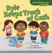 Cloverleaf Books -- Money Basics: Kyle Keeps Track of Cash by Lisa Bullard...