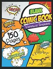Blank Comic Book: For Draw Your Own Comics - 150 Pages of Fun and Templates -