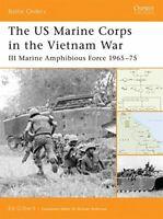 The US Marine Corps in the Vietnam War: III Marine Amphibious Force 1965-75 (…