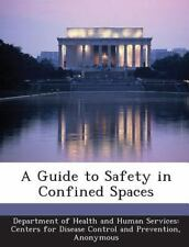 A Guide to Safety in Confined Spaces (2013, Paperback)