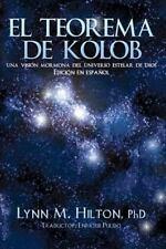 El Teorema de Kolob : Una Visión Mormona Del Universo Estelar de Dios by Lynn...