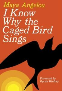 I Know Why the Caged Bird Sings , Paperback , Angelou, Maya