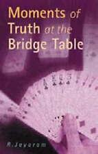 MOMENTS OF TRUTH AT THE BRIDGE TABLE ___ R.JAYARAM ___ BRAND NEW ___ FREEPOST UK