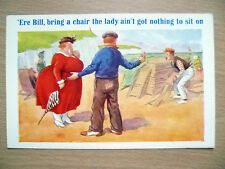 Comic Postcard- Ere Bill, Bring a Chair the Lady ain't Got Nothing to....No.7073