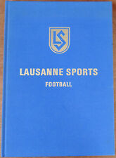 Vintage 1977 Book/Livre LAUSANNE SPORTS FOOTBALL par Jacques Clavel