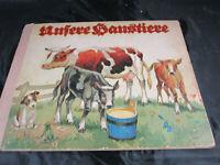 """Kinderbuch Bilderbuch """"Unsere Haustiere""""Nr.841 30er Jahre Bauernhof GM Nürnberg"""