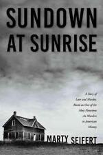 SUNDOWN AT SUNRISE - SEIFERT, MARTY - NEW PAPERBACK BOOK