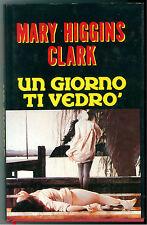 HIGGINS CLARK MARY UN GIORNO TI VEDRO' CLUB 1994 GIALLI THRILLER