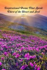 Inspirational Poems That Speak - Thirst of the Heart and Soul - Book 3 by...