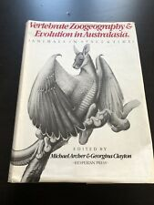 Vertebrate Zoogeography And Evolution In Australasia (Animals in Space and Time)