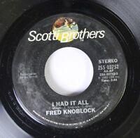 Rock Nm! 45 Fred Knoblock - I Had It All / Love, Love, Love On Scotti Brothers
