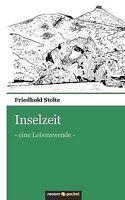 Stolte, Friedhold, Inselzeit: Eine Lebenswende, Very Good Book