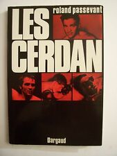 Les CERDAN / Roland Passevant ( Préface B.Clavel ) / éd. Dargaud - 1970  (envoi)