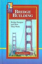 Bridge Building: Bridge Designs and How They Work (High Five Reading)-ExLibrary