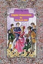 Eight Cousins; Or, the Aunt-Hill by Alcott, Louisa May -Paperback