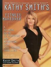 Kathy Smith Fitness Makeover, Smith, Kathy, Used; Good Book