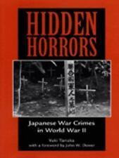 Hidden Horrors: Japanese War Crimes in WW lI by Y. Tanaka (1996) Attrocities