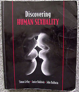 Discovering Human Sexuality by John Baldwin and Simon Levay (2009, Paperback)