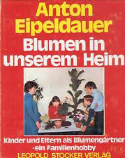 Eipeldauer, Blumen in unserem Heim, Kinder Eltern als Blumen-Gärtner, geb. 1973