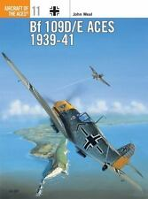 Aircraft of the Aces: Bf 109D/E Aces 1939-41 11 by John Weal and Alfred Price (1