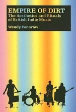 Empire of Dirt: The Aesthetics and Rituals of British Indie Music Music/Culture