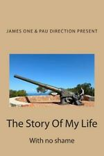 Whisqui Garrafón: The Story of My Life : With No Shame by Pau Mialet and...