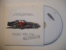 RINOCEROSE : MUSIC KILLS ME [CD SINGLE PORT GRATUIT]