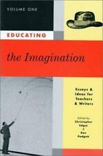 Educating the Imagination : Essays and Ideas for Teachers and Writers ...