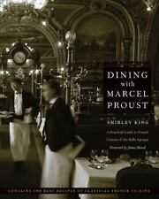 At Table: Dining with Marcel Proust : A Practical Guide to French Cuisine of...