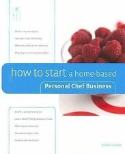 How to Start a Home-Based Personal Chef Business (Home-Based Business -ExLibrary