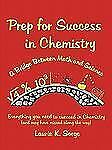 Prep for Success in Chemistry, a Bridge Between Math and Science (Paperback or S