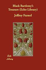 Black Bartlemy's Treasure (Echo Library), By Farnol, Jeffrey,in Used but Accepta