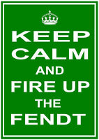 """FENDT TRACTOR """"Keep Calm And Fire Up The Fendt"""" Metal Sign Plaque choice of size"""