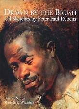 NEW Drawn by the Brush: Oil Sketches by Peter Paul Rubens by Peter C. Sutton