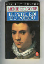 """Menie Grégoire : Le petit roi du Poitou """" Les Puy-du-Fou """" Le Livre de Poche """""""