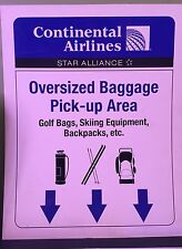 """CONTINENTAL AIRLINES SIGN """" OVERSIZED BAGGAGE PICK-UP AREA """""""