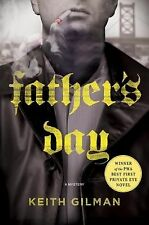 Father's Day: A Mystery by Keith Gilman Hardcover Fiction Police Suspense Thrill