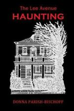 The Lee Avenue Haunting Second Edition (Paperback or Softback)