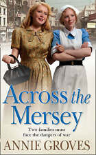 Across the Mersey, By Annie Groves,in Used but Acceptable condition