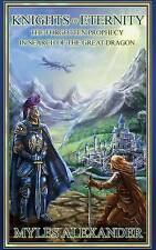 Knights of Eternity: In Search of the Great Dragon by Alexander, Myles