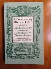 A Documentary History of Art : Michelangelo and the Mannerists - The Baroque and