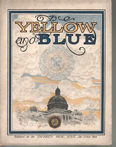 The Yellow and Blue 1889 University of Michigan Lg Format Includes quartet Arr