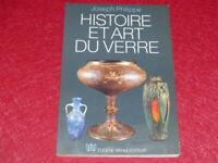 [ARTS DECORATIFS VERRE] JOSEPH PHILIPPE / HISTOIRE ET ART DU VERRE 1982