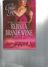 REBECCA BRANDEWYNE - THE CRYSTAL ROSE
