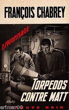 Torpedos contre MATT / François CHABREY // Fleuve Noir - Espionnage // 1 Edition