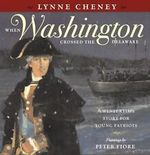When Washington Crossed the Delaware, Lynne Cheney, 2004 Hardcover, First Ed.
