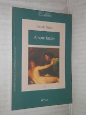 AMORE FATALE Corrado Alvaro Il Mattino Prismi 14 1996 libro romanzo narrativa di