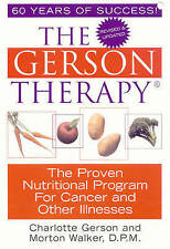 The Gerson Therapy: The Amazing Nutritional Program For Cancer and Other Illness